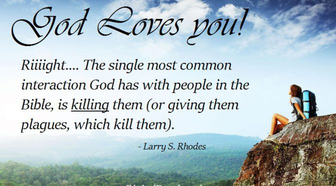 God is Love?  Not according to the Bible!
