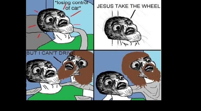 """Let Jesus Take the Wheel"" is really bad advice"