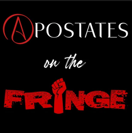 Apostates on the Fringe picture